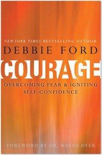 Debbie Ford, Coraje