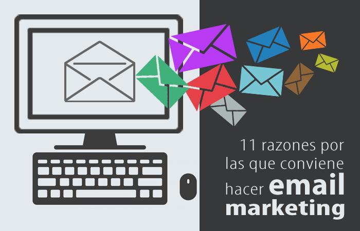 11 Razones por Las Que Conviene Hacer Email Marketing