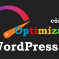 Cómo Optimizar WordPress